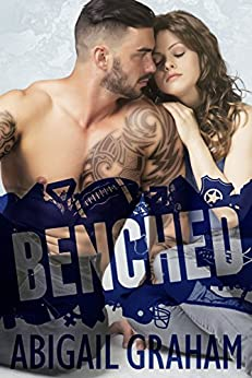 BENCHED by [Abigail Graham]