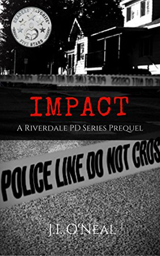 Impact: A Riverdale PD Series Prequel by [J.I. O'Neal]