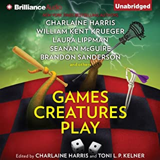 Games Creatures Play                   Written by:                                                                                                                                 Charlaine Harris (editor),                                                                                        Toni L. P. Kelner (editor)                               Narrated by:                                                                                                                                 Todd Haberkorn,                                                                                        Kate Rudd                      Length: 13 hrs and 52 mins     Not rated yet     Overall 0.0
