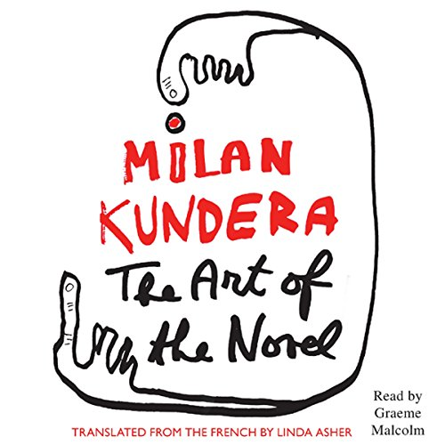 The Art of the Novel                   By:                                                                                                                                 Milan Kundera,                                                                                        Linda Asher (translator)                               Narrated by:                                                                                                                                 Graeme Malcolm                      Length: 4 hrs and 31 mins     20 ratings     Overall 4.3