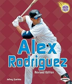 Alex Rodriguez (Revised Edition) (Amazing Athletes)