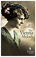 The Vienna Melody by Ernst Lothar(2015-07-21)