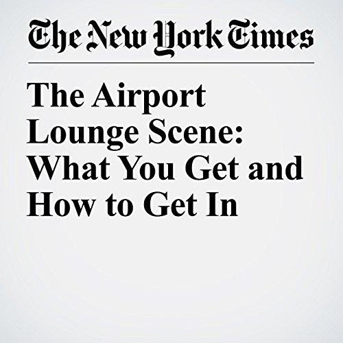 The Airport Lounge Scene: What You Get and How to Get In audiobook cover art