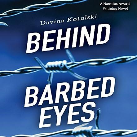 Behind Barbed Eyes