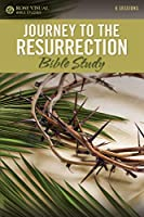 Journey to the Resurrection: Bible Study (Rose Visual Bible Studies)