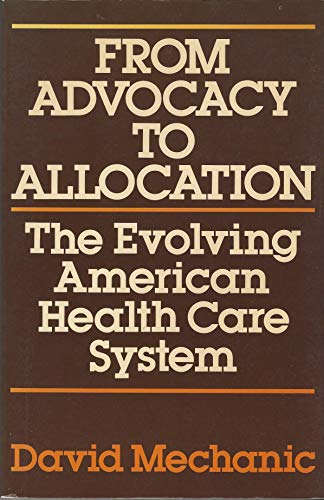 From Advocacy to Allocation: The Evolving American Health Care System