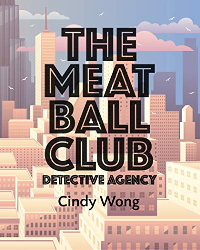The Meatball Club by [Cindy  Wong]