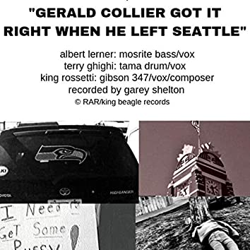 Gerald Collier Got It Right When He Left Seattle