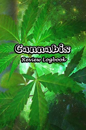 Cannabis Review Logbook: Tasting Marijuana Journal Notebook Medical Therapy Track The Different Strains, Effects and Symptoms, Weed Tourist Notes | Weed Cover