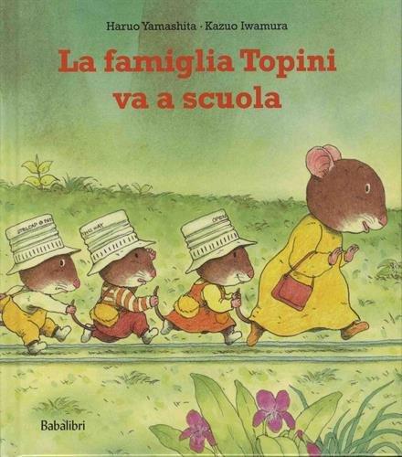 La famiglia topini va a scuola. Ediz. a colori