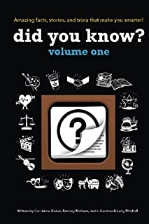 Did You Know?: A collection of the most interesting facts, stories and trivia…ever! (Volume 1)