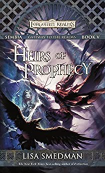 Heirs of Prophecy: Sembia: Gateway to the Realms, Book V (Sembia Gateway to the Realms 5) by [Lisa Smedman]