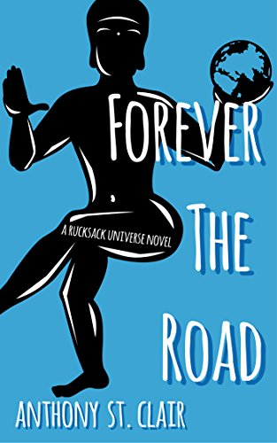 Forever the Road: A Rucksack Universe Novel (English Edition)
