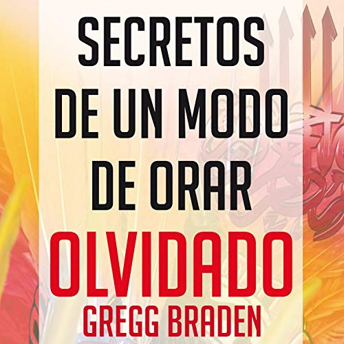 Secretos de un modo de orar olvidado (Narración en Castellano) [Secrets of a Forgotten Way of Praying (Castilian Narration)] audiobook cover art