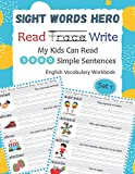Sight Words Hero Read Trace Write My Kids Can Read 1000 Simple Sentences English Vocabulary Workbook Set 1: Easy practice reading tracing writing page ... learning flash cards childrens book ages 5-12