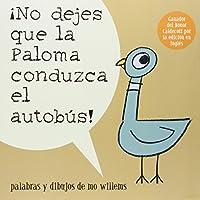 ¡No Dejes Que la Paloma Conduzca el Autobus! (Pigeon)