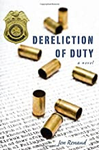 Dereliction of Duty: A Novel