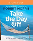 Take the Day Off Study Guide (Study Guide): Receiving God's Gift of Rest