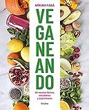 Veganeando: 80 recetas fáciles, saludables y caprichosas (Alimentación saludable)