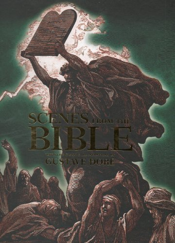 Scenes from the Bible: With the Classic Illustrations of Gustave Doré