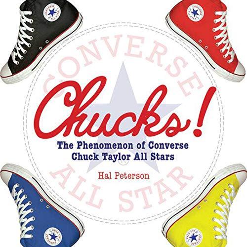 Chucks: The Phenomenon of Converse: Chuck Taylor All Stars