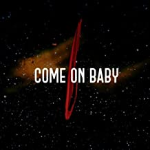 Come On Baby [Explicit]
