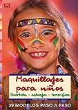 Serie Maquilleje nº 14. MAQUILLAJES PARA NIÑOS. DIVERTIDOS - SALVAJES - TERRORÍFICOS (Cp Serie Maquillaje (drac))