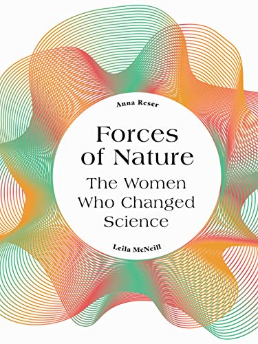 Compare Textbook Prices for Forces of Nature: The Women who Changed Science  ISBN 9780711248977 by Reser, Anna,McNeill, Leila