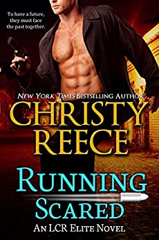 Running Scared: An LCR Elite Novel by [Christy Reece]