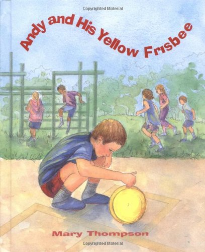 Andy and His Yellow Frisbee (Woodbine House Special-Needs Collection)