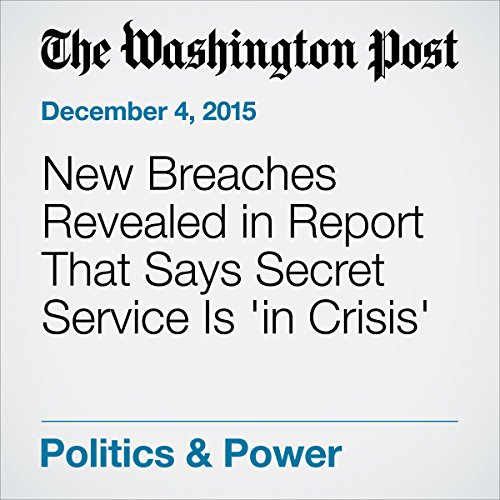 New Breaches Revealed in Report That Says Secret Service Is 'in Crisis' cover art