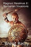 Magnus Maximus 2:: Barbarian Invasions