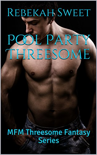 Pool Party Threesome: MFM Threesome Fantasy Series (Dirty Kinky Car Guys Thressome Series Book 1) (English Edition)