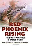 Red Phoenix Rising: The Soviet Air Force in World War II (Modern War Studies (Hardcover))