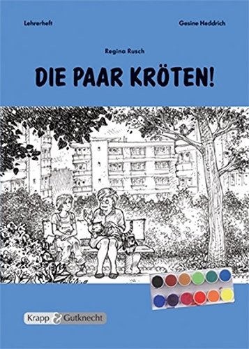Die paar Kröten - Regina Rusch: Unterrichtsmaterialien, Interpretationshilfe, Aufgaben, Lehrerheft, Kopiervorlagen