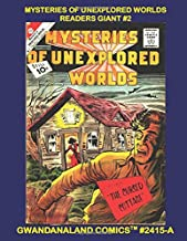 Mysteries Of Unexplored Worlds Readers Giant #2: Gwandanaland Comics #2415-A:   Classic Hybrid SF/Mystery/Horror Comics - Over 575 Pages - An Economical Black & White Version of our Giant Collection