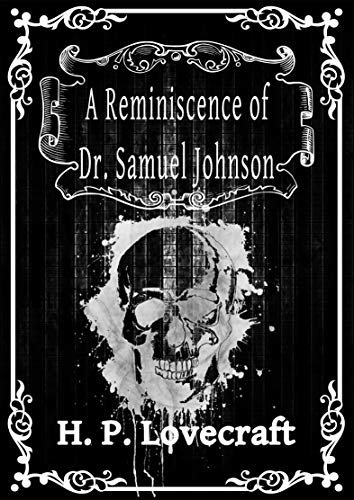 A Reminiscence of Dr. Samuel Johnson (edition in english): H.P. Lovecraft (English Edition)
