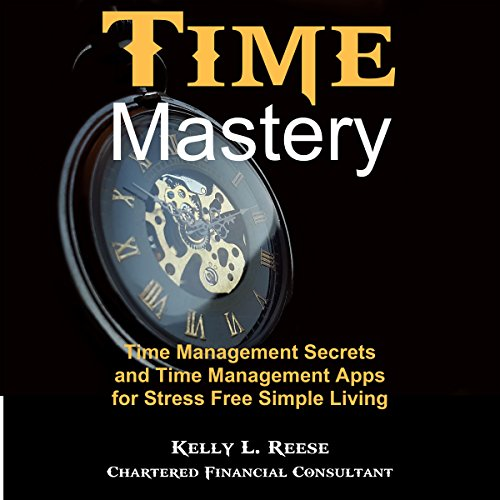 Time Master: Time Management Secrets and Time Management Apps for Stress Free Simple Living audiobook cover art