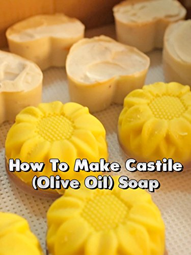 How To Make Castile (Olive Oil) Soap
