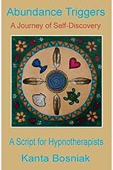 Abundance Triggers: A Script for Hypnotherapists Kindle Edition