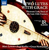 Two Lutes With Grace - Duo Per Liuti A Plettro Del Tardo Xv Secolo...