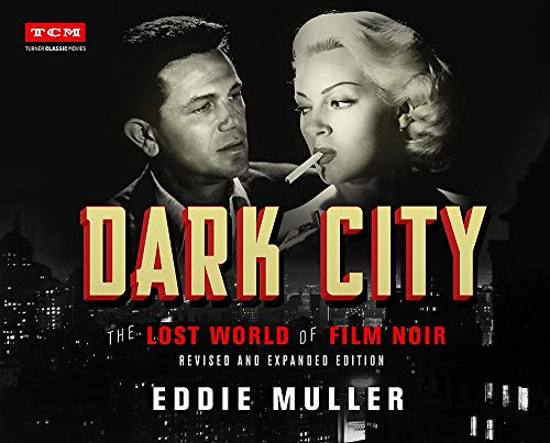 Dark City: The Lost World of Film Noir (Revised and Expanded Edition) (Turner Classic Movies)