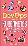 DevOps with Kubernetes - Non-Programmer's Handbook