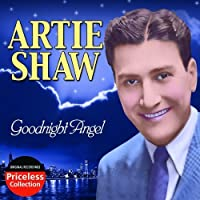 Goodnight Angel by Artie Shaw
