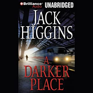 A Darker Place                   By:                                                                                                                                 Jack Higgins                               Narrated by:                                                                                                                                 Michael Page                      Length: 4 hrs and 31 mins     10 ratings     Overall 3.9