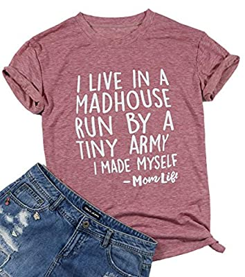 FAYALEQ I Live in A Madhouse Run by Tiny Army I Made Myself Funny Mom T-Shirt Mother Day