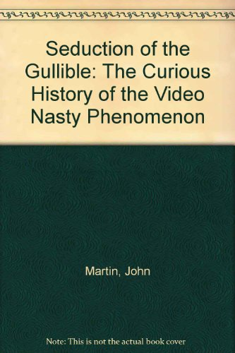 Download Seduction of the Gullible: The Curious History of the