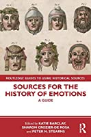 Sources for the History of Emotions: A Guide (Routledge Guides to Using Historical Sources)