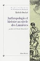 Anthropologie Et Histoire Au Siecle Des Lumieres (Collections Histoire)