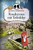 Rendezvous mit Todesfolge von Julia Chapman